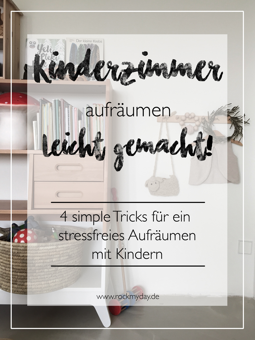 kinderzimmer aufr umen leicht gemacht rock my day. Black Bedroom Furniture Sets. Home Design Ideas